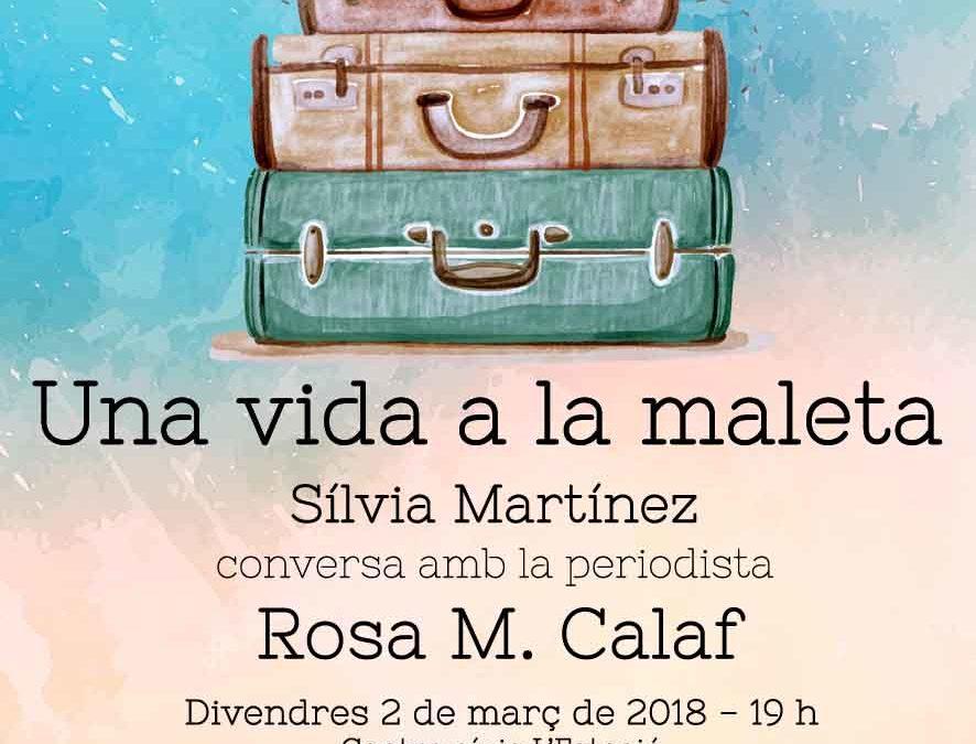 """DIA INTERNACIONAL DE LA DONA – """"UNA VIDA A LA MALETA"""" amb ROSA M. CALAF"""