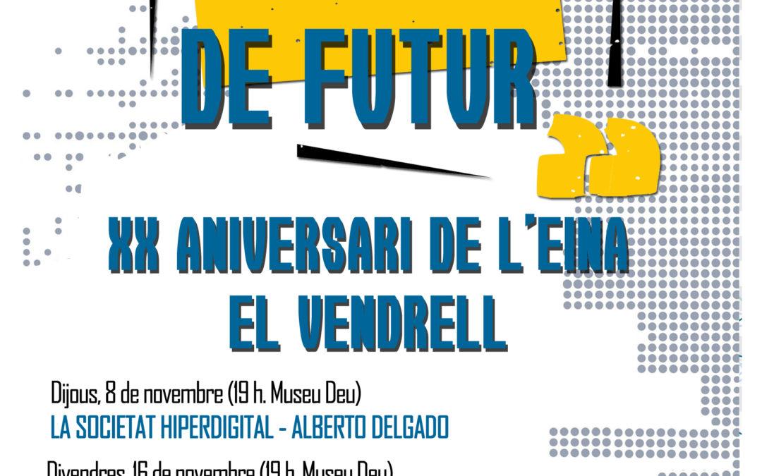 Cicle ESCENARIS DE FUTUR, coincidint amb el 20è aniversari de L'EINA