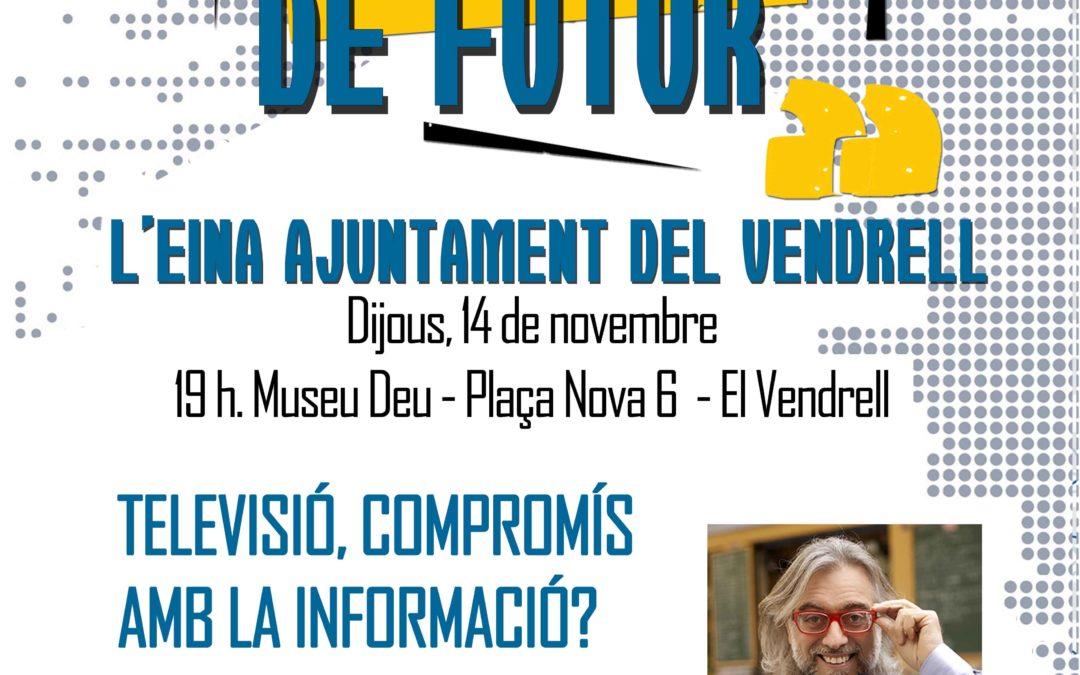 """""""Escenaris de futur"""" Víctor Amela """"Televisió, Compromís amb la informació?"""""""
