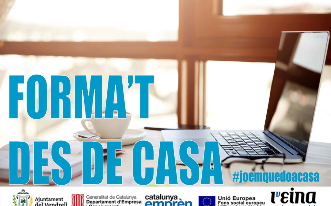 """""""FORMA'T DES DE CASA'"""