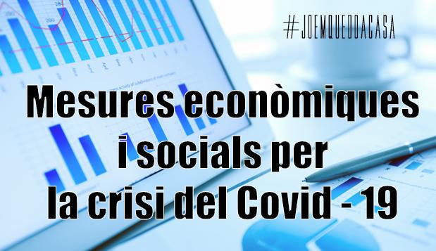Mesures econòmiques i socials per la crisi del Covid – 19