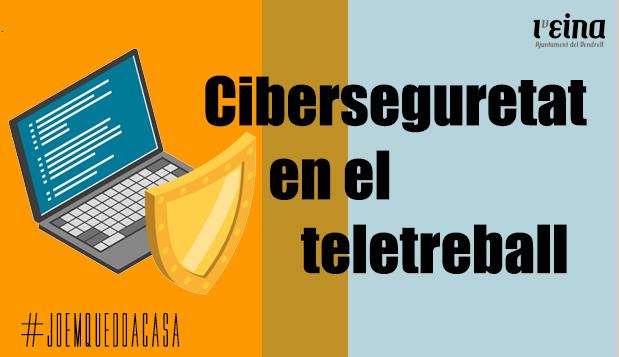 Ciberseguretat en el teletreball