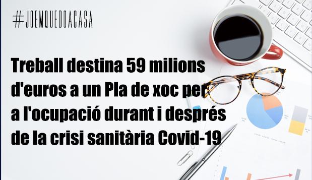 Treball destina 59 milions d'euros a un Pla de xoc per a l'ocupació durant i després de la crisi sanitària Covid-19