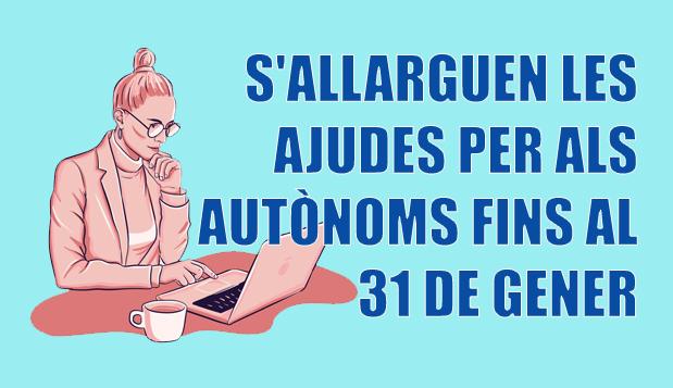 S'ALLARGUEN LES AJUDES PER ALS AUTÒNOMS FINS AL 31 DE GENER