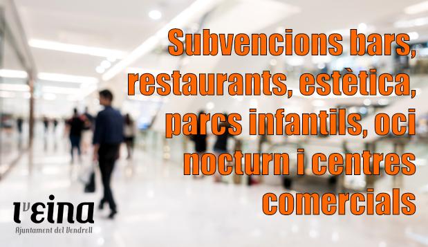 Subvencions bars, restaurants, estètica, parcs infantils, oci nocturn i centres comercials