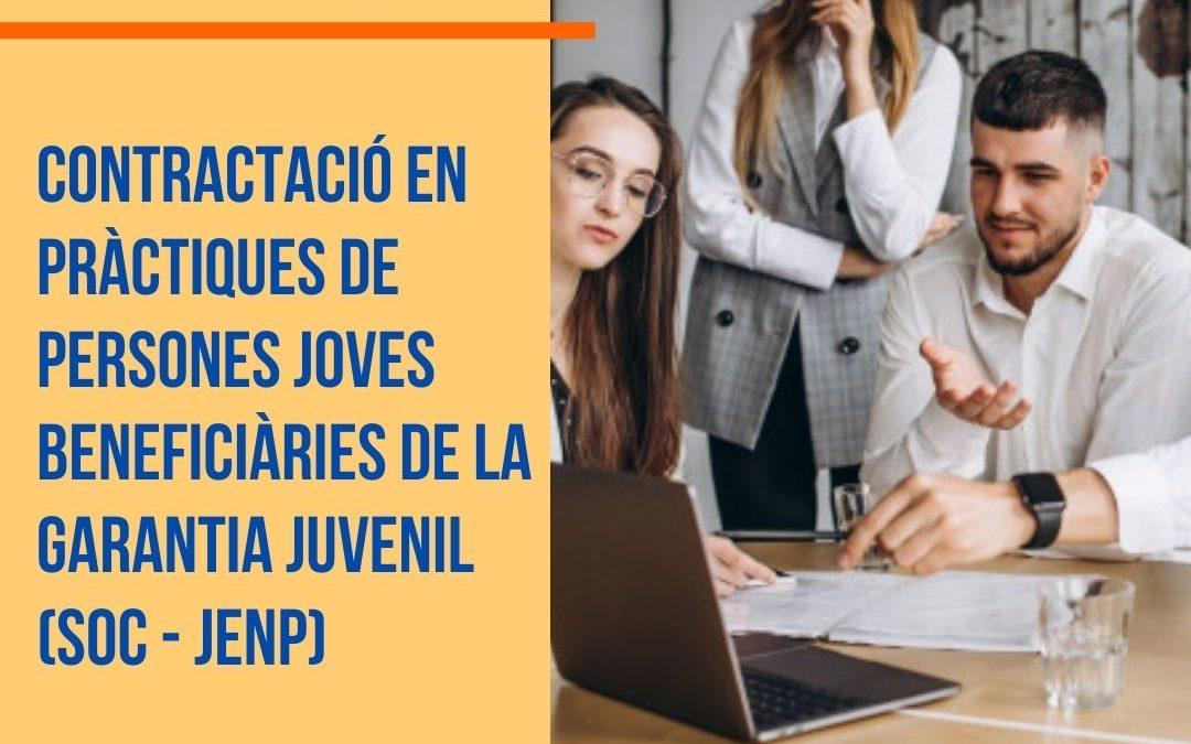 CONTRACTACIÓ EN PRÀCTIQUES DE PERSONES JOVES BENEFICIÀRIES DE LA GARANTIA JUVENILl (SOC – JENP)  Pendent de resolució